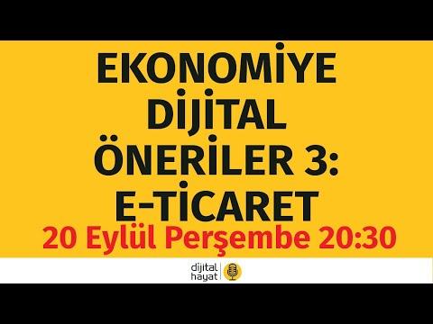 Ekonomiye Dijital Öneriler 3: E-ticaret | Bölüm 8 | 20.09.2018