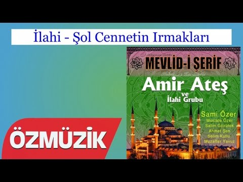 İlahi - Şol Cennetin Irmakları - Amir Ateş Ve Sami Özer İlahi Korosu (Official Video)