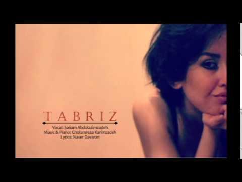 Sanam Abdolazimzadeh_Tabriz (Official music)