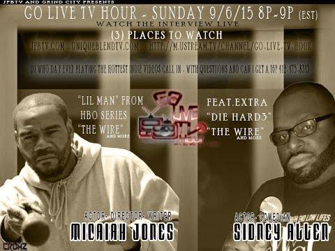 Go Live Tv Hour Feat. Actor director Micaiah Jones and actorcomedian Sidney Allen