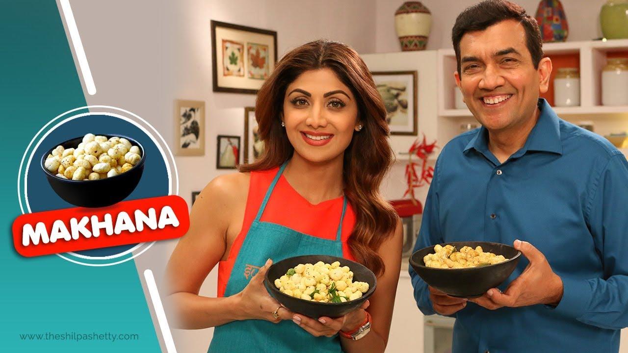 Makhana mazaa shilpa shetty kundra sanjeev kapoor healthy makhana mazaa shilpa shetty kundra sanjeev kapoor healthy recipes the art of loving food forumfinder Images