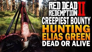 The Creepiest Bounty - Hunting Elias Green - Red Dead Redemption 2 Bounty Gameplay [RDR2]