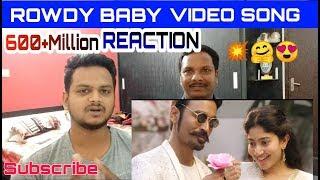 Rowdy Baby Reaction | Rowdy Baby Song Reaction | Dhanush | Sai Pallavi |