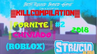 !!! KILL COMPILATION # 2!!! Roblox-Bhance15-Strucid(Alpha)-2018