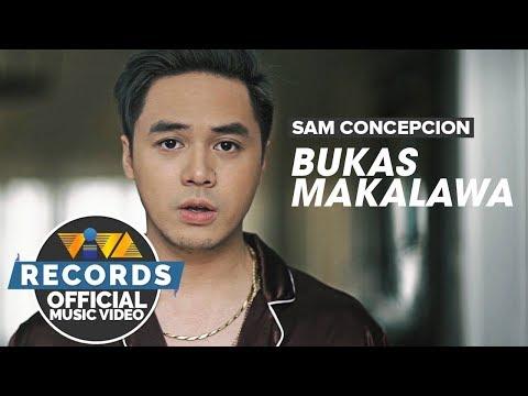 Sam Concepcion — Bukas Makalawa [Official Music Video]   Para Sa Broken Hearted OST