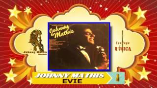 Johnny Mathis - Evie