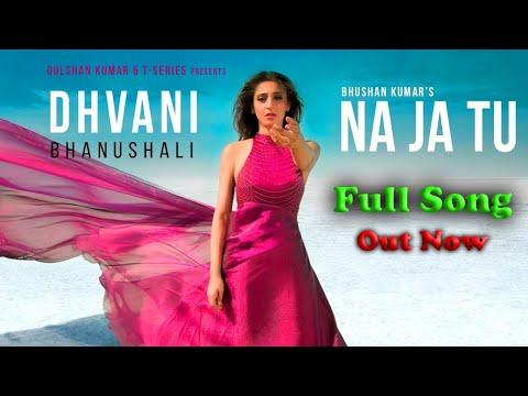 na-ja-tu-dhvani-bhanushali-new-songs-2020-full-hd-video-song-bhushan-kumar-tanishk-bagchi(1080p)