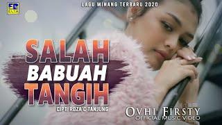 Ovhi Firsty - SALAH BABUAH TANGIH [Official Music Video] Lagu Minang Terbaru 2020
