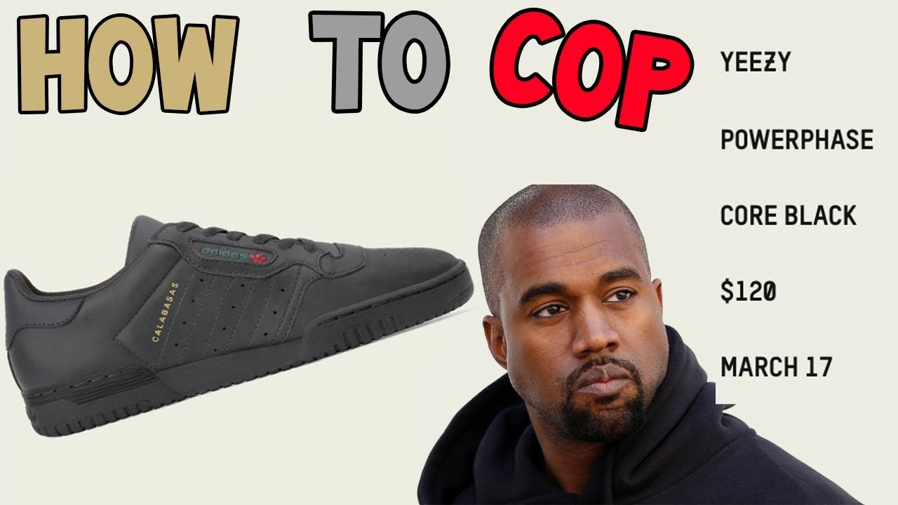 HOW TO INCREASE YOUR CHANCES OF COPPING THE YEEZY POWERPHASES BLACK THIS SATURDAY
