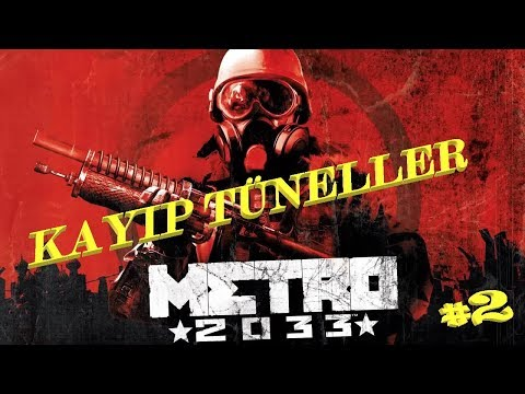 kayip-tÜneller-|-metro-2033-redux-türkçe-bölüm-#2