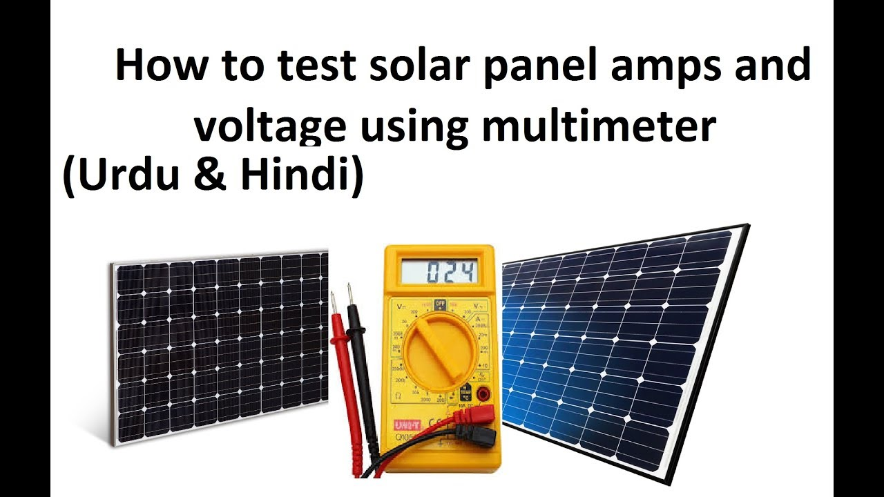 How To Test Solar Panel Amps Voltage Using Multimeter