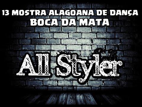 All Styler - 13 Mostra Alagoana de Dança - 2016 (Boca da Mata)