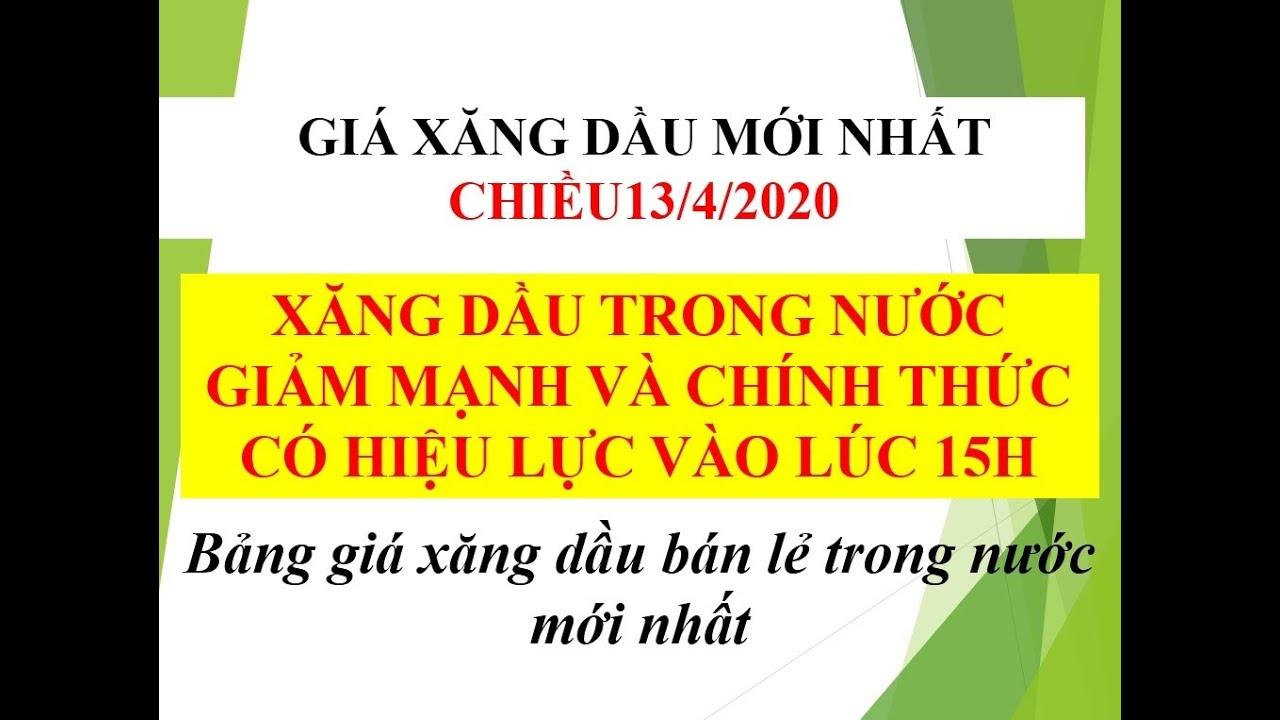 GIÁ XĂNG DẦU CHÍNH THỨC GIẢM MẠNH VÀO 15 GIỜ 13/4/2020
