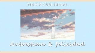 Autoestima y Felicidad//[MUY POTENTE, DEMASIADO]//_YIMKIM SU...