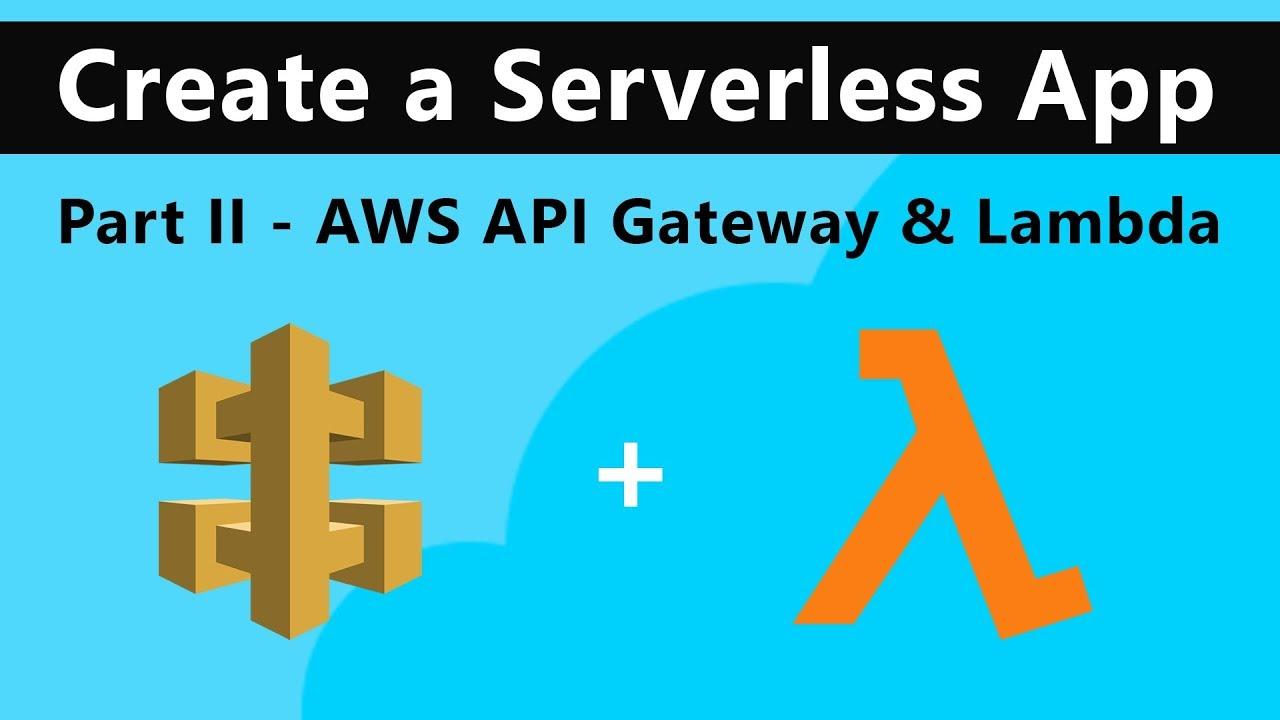 AWS API Gateway & AWS Lambda   AWS Serverless tutorial - Part II