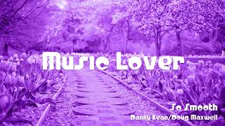 So Smooth - Danny Kean/Doug Maxwell   No Copyright Music   YouTube Audio Library