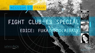 E3 2015 Fight Club Speciál, den 4. (edice: Fuka|Baty|Homola)