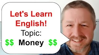 English Lesson - Money - Let's Learn English Words and Phrases about Money