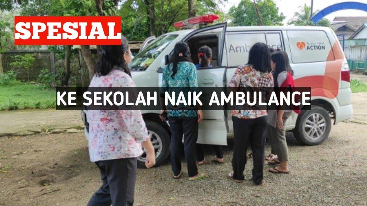 iren keSekolah pakai ambulance