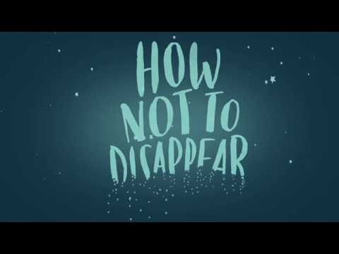 How Not To Disappear Trailer