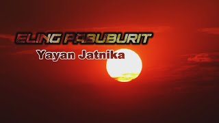 Download Lagu ELING PABUBURIT -Yayan Jatnika BARU mp3