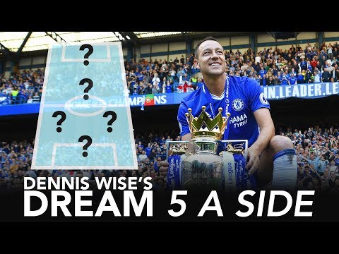 'John Terry is the greatest leader!' | Dream 5-A-Side | Dennis Wise