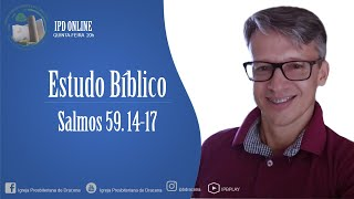 Estudo bíblico Salmos 59:14-17