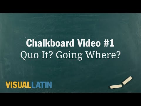 Quo It? Going Where? | Visual Latin Chalkboard #1