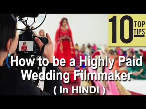 Top 10 Wedding film making tips वेडिंग वीडियोग्राफी  ( in hindi ) Wedding Photography
