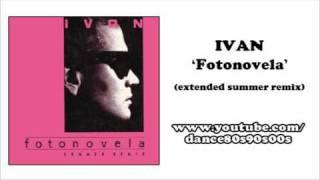 IVAN - Fotonovela (extended summer remix)