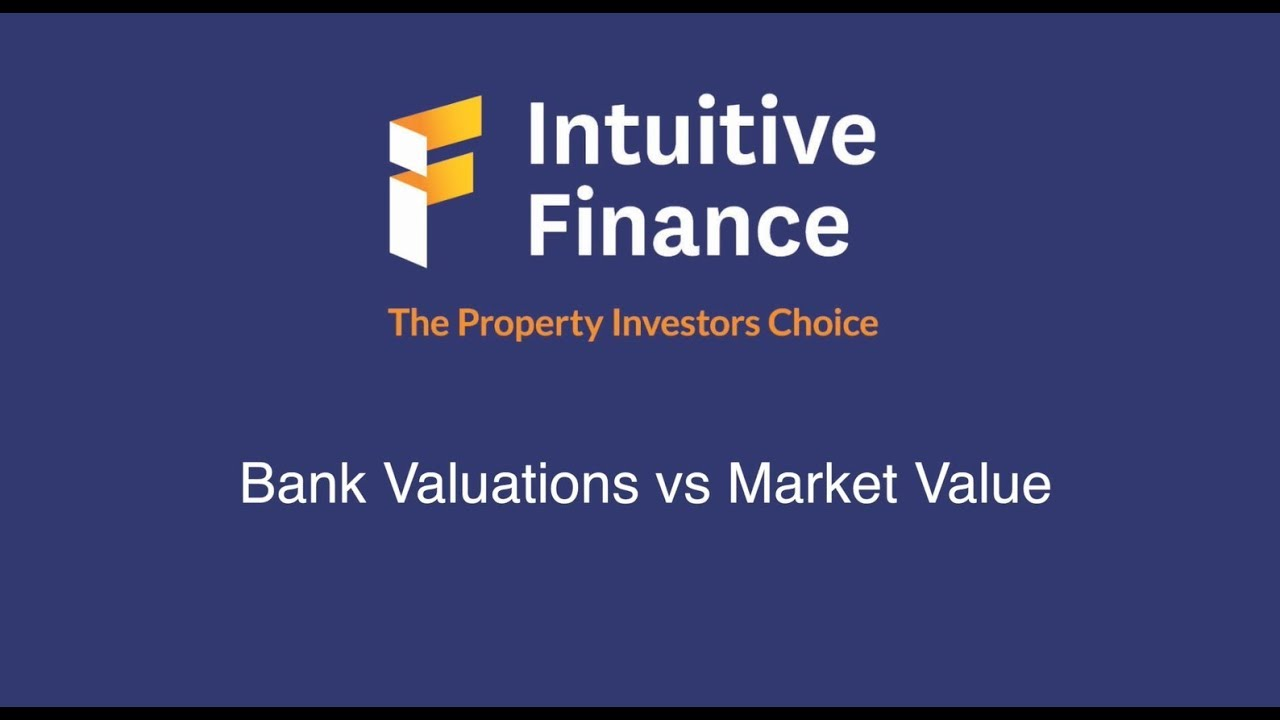 Bank valuation vs market value - How much is your property