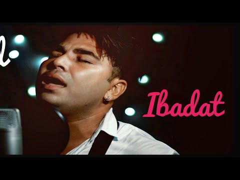 Dil ibadat cover by naushad khan