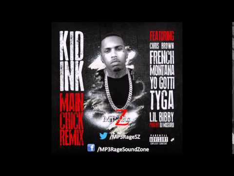 Kid Ink Main Chick Ft Chris Brown French Montana Yo Gotti