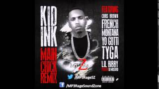 Kid Ink - Main Chick (Ft. Chris Brown, French Montana, Yo Gotti, Tyga & Lil Bibby) (MEGA REMIX)