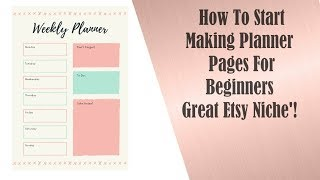 How To Start Making Planner Pages For Beginners