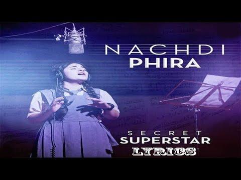 Nachdi Phira  Lyrics | Secret Superstar | Aamir Khan | Zaira Wasim | Amit Trivedi | Kausar
