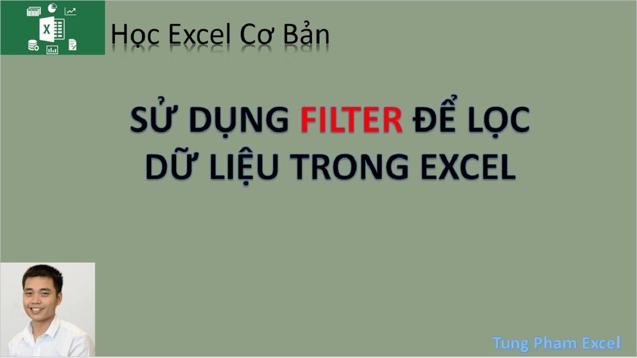 Học Excel Cơ Bản | Hướng dẫn lọc dữ liệu bằng Filter cực nhanh