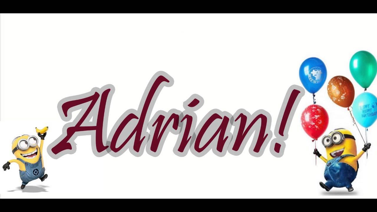 happy birthday adrian Happy Birthday ADRIAN From Minions!   YouTube happy birthday adrian