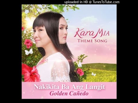 "Nakikita Ba ng Langit? (Theme Song from ""Kara Mia"") - Golden Cañedo"