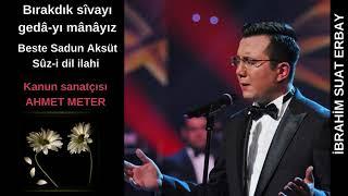 Bırakdık sîvayı gedâ-yı mânâyız-İbrahim Suat Erbay