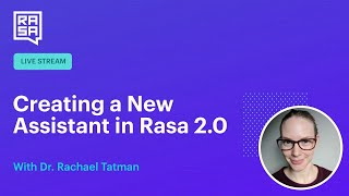 Rasa Livecoding: Create a new assistant in Rasa 2.0