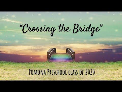 Pomona Preschool - Crossing the Bridge 2020
