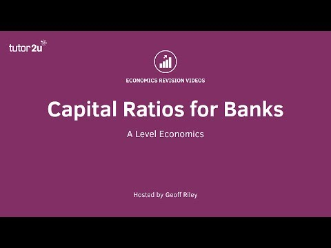 Financial Regulation - Capital Ratios for Banks