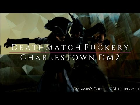 Deathmatch Fuckery #22 • Assassin's Creed 4 Multiplayer