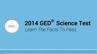 2014 GED ® Test Science Summary