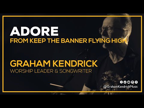 Adore (You Stepped Down From Heaven) - Graham Kendrick (with Lyrics)