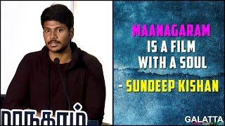 Maanagaram is a film with a soul - Sundeep Kishan