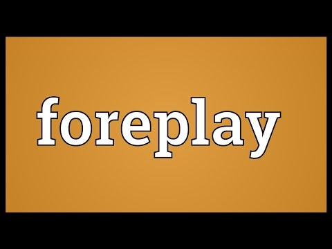 Foreplay Meaning