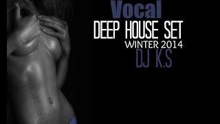 Vocal Deep House Set Winter 2014-Vol 2 Mixed By Dj K.S