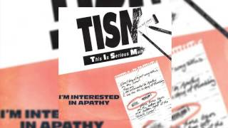 Watch Tism Im Interested In Apathy video